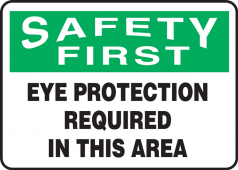 - OSHA Safety First Safety Sign: Eye Protection Required In This Area