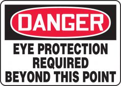 - OSHA Danger Safety Sign: Eye Protection Required Beyond This Point