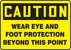 - OSHA Caution Safety Sign: Wear Eye And Foot Protection Beyond This Point