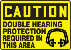 - OSHA Caution Safety Sign: Double Hearing Protection Required In This Area