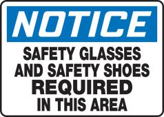 - OSHA Notice Safety Sign: Safety Glasses And Safety Shoes Required In This Area
