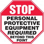 - Stop Safety Sign: Personal Protective Equipment Required Beyond This Point