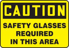 - OSHA Caution Safety Sign: Safety Glasses Required In This Area