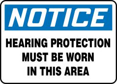 - OSHA Notice Safety Sign: Hearing Protection Must Be Worn In This Area