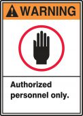 - ANSI Warning Safety Label: Authorized Personnel Only