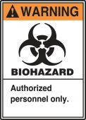 - ANSI Warning Biohazard Safety Label: Authorized Personnel Only.