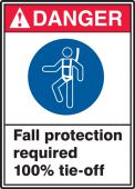 - OSHA Danger Safety Sign: DANGER FALL PROTECTION REQUIRED 100% TIE-OFF
