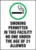 - Safety Sign: Smoking permitted In This Facility - No One Under The Age Of 21 Allowed