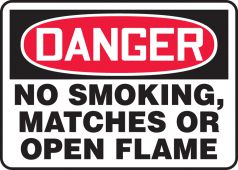 - OSHA Danger Safety Sign: No Smoking, Matches Or Open Flame