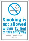 - Smoking Control Sign: Smoking Is Not Allowed Within 15 Feet Of This Entryway (Colorado)