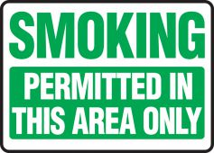 - Smoking Safety Sign: Permitted In This Area Only
