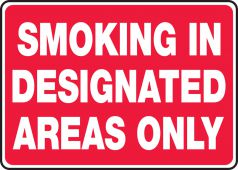 - Safety Sign: Smoking In Designated Areas Only
