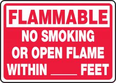 - Flammable Safety Sign: No Smoking Or Open Flame Within __ Feet