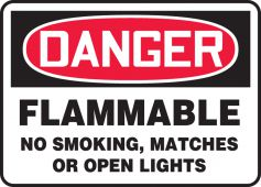 - OSHA Danger Safety Sign: Flammable - No Smoking, Matches Or Open Lights
