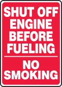 - Safety Sign: Shut Off Engine Before Fueling - No Smoking