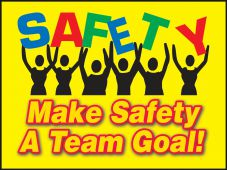 - Safety Posters: Safety - Make Safety A Team Goal