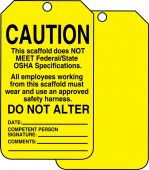 - Scaffold Status Safety Tag: Caution- This Scaffold Does Not Meet Federal/State OSHA Specifications