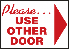 - Safety Label: Please Use Other Door (Right Arrow)