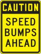 Caution Surface & Driving Conditions Sign: Speed Bumps Ahead