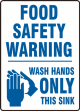 Safety Label: Food Safety Warning - Wash Hands Only This Sink