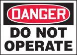 OSHA Danger Safety Label: Do Not Operate