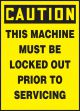 OSHA Caution Lockout/Tagout Label: This Machine Must Be Locked Out Prior To Servicing