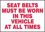 Safety Label: Seat Belts Must Be Worn In This Vehicle At All Times