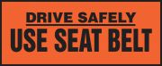 Drive Safely Safety Label: Use Seat Belt