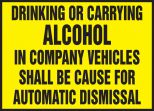 Safety Label: Drinking Or Carrying Alcohol In Company Vehicles Shall Be Cause For Automatic Dismissal