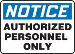 OSHA Notice Safety Sign: Authorized Personnel Only