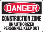 Really BIGSigns™ OSHA Danger Safety Sign: Construction Zone - Unauthorized Personnel Keep Out