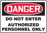 OSHA Danger Safety Sign: Do Not Enter - Authorized Personnel Only