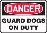 OSHA Danger Safety Sign: Guard Dogs On Duty