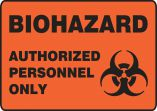 OSHA Biohazard Safety Sign - Authorized Personnel Only