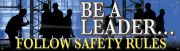 Safety Banners: Be A Leader - Follow Safety Rules