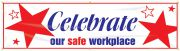 Safety Banners: Celebrate Our Safe Workplace