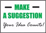 Suggestion Sign: Make A Suggestion - Your Idea Counts