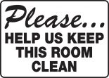Safety Sign: Please Help Us Keep This Room Clean