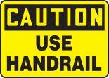 OSHA Caution Safety Sign: Use Handrail