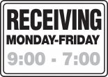 Semi-Custom Safety Sign: Receiving - Monday-Friday (Times)