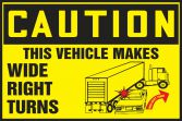 OSHA Caution Safety Label: This Vehicle Makes Wide Right Turns