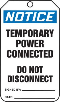 TEMPORARY POWER CONNECTED DO NOT DISCONNECT