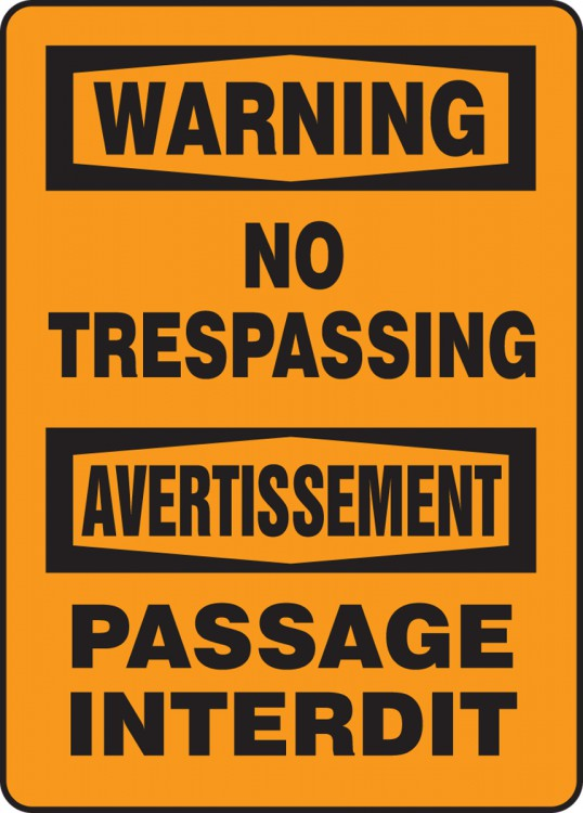 WARNING NO TRESPASSING (BILINGUAL FRENCH - AVERTISSEMENT PASSAGE INTERDIT)