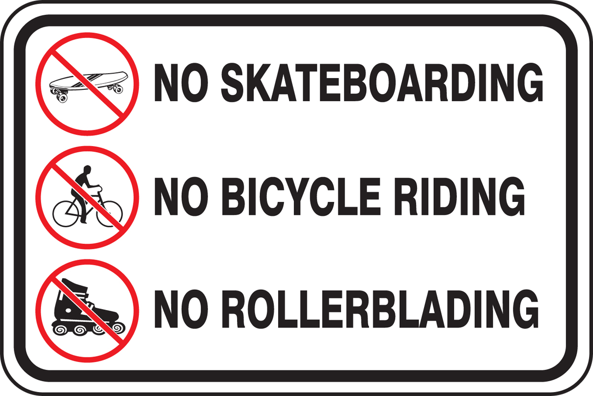 NO SKATEBOARDING NO BICYCLE RIDING NO ROLLERBLADING (W/GRAPHIC)