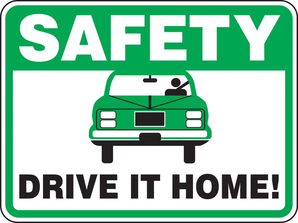 SAFETY DRIVE IT HOME! (W/GRAPHIC)