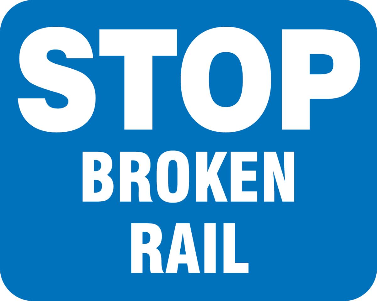 STOP BROKEN RAIL