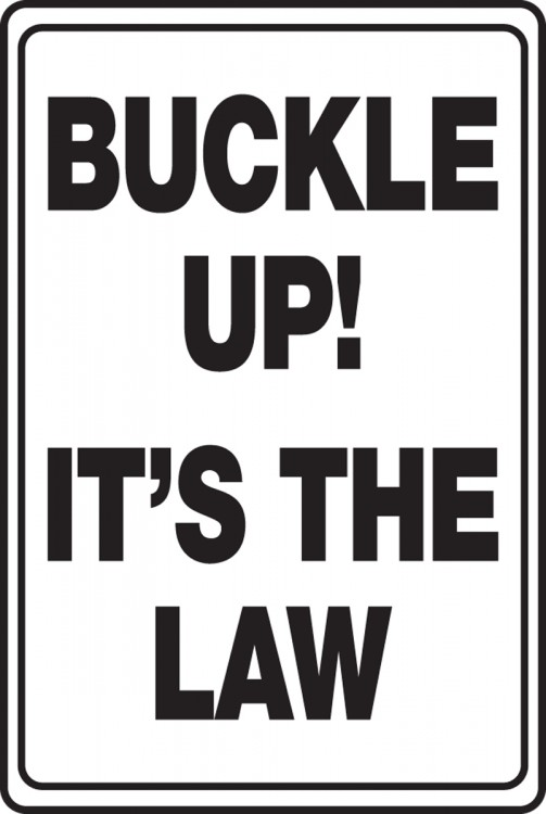 BUCKLE UP! IT'S THE LAW