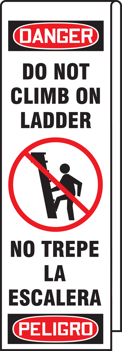 DO NOT CLIMB ON LADDER NO TREPE LA ESCALERA