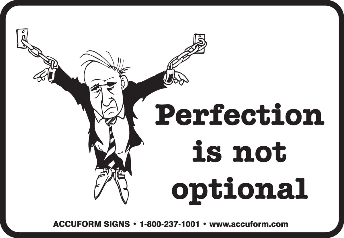 PERFECTION IS NOT OPTIONAL