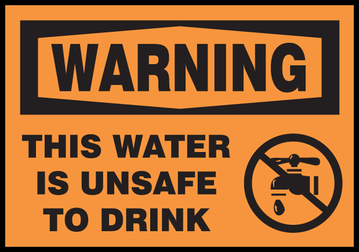 THIS WATER IS UNSAFE TO DRINK (W/GRAPHIC)